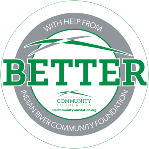 """Better with help from the Indian River Community Foundation"""